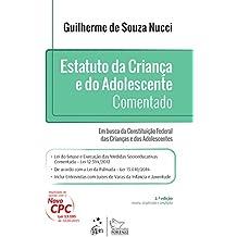 Estatuto da Criança e do Adolescente Comentado. Em Busca da Constituição Federal das Crianças e dos Adolescentes