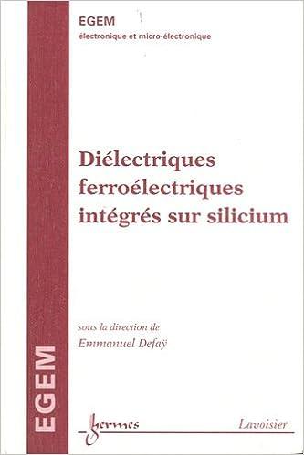 En ligne téléchargement Diélectriques ferroélectriques intégrés sur silicium pdf, epub ebook