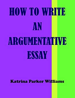 Writing A Proposal Essay How To Write An Argumentative Essay  Also Read How To Write A Great Essay On High School also How Do I Write A Thesis Statement For An Essay Amazoncom How To Write An Argumentative Essay  Also Read How To  English Persuasive Essay Topics