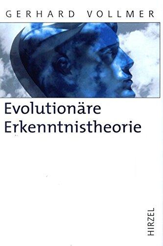 Evolutionäre Erkenntnistheorie: Angeborene Erkenntnisstrukturen im Kontext von Biologie, Psychologie, Linguistik, Philosophie und Wissenschaftstheorie