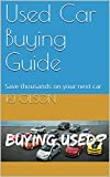 Used Car Buying Guide: Save thousands on your next car
