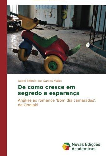De como cresce em segredo a esperança: Análise ao romance 'Bom dia camaradas', de Ondjaki (Portuguese Edition)