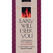 Early Will I Seek You (Rekindling the Inner Fire)