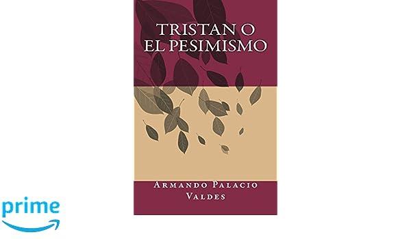 Amazon.com: Tristan o El Pesimismo (Spanish Edition ...