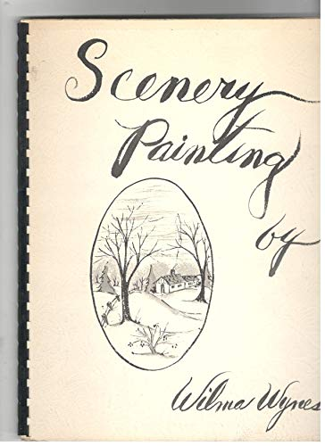 Scenery Painting (by Wilma Wynes)