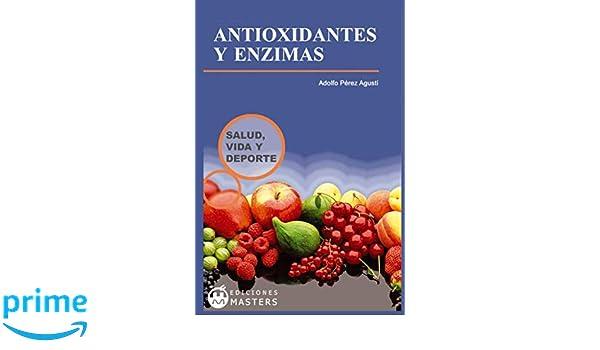 Antioxidantes y enzimas: Amazon.es: Adolfo Perez Agusti: Libros
