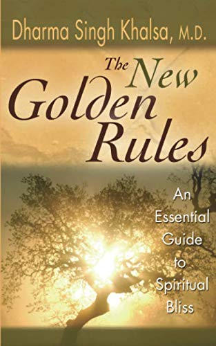 The New Golden Rules: The Ultimate Guide To Spiritual Bliss (Rules Running New)
