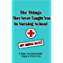 The Things They Never Taught You In Nursing School (But Should Have!) (NurseFail.com's Books For Nursing Survival Book 1)