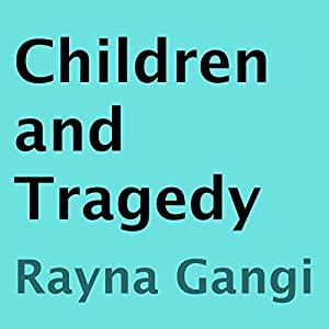Children and Tragedy Audiobook