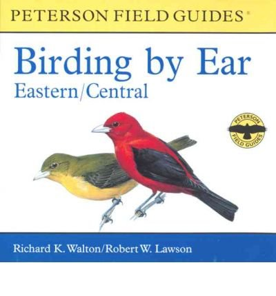 Birding by Ear: Eastern and Central North America (Peterson Field Guides(R)) [Audio CD]