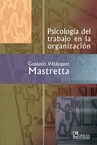 Psicologia del trabajo en la organizacion/ Psycology of Work in the Organization (Spanish Edition)