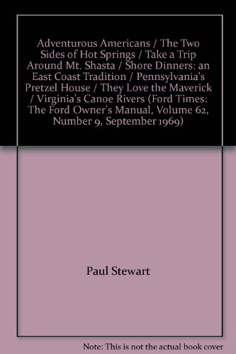 Adventurous Americans / The Two Sides of Hot Springs / Take a Trip Around Mt. Shasta / Shore Dinners: an East Coast Tradition / Pennsylvania's Pretzel House / They Love the Maverick / Virginia's Canoe Rivers (Ford Times: The Ford Owner's Manual, Volume 62, Number 9, September 1969)