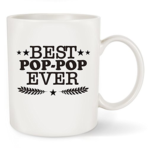 Father's Day Gifts Best Pop-Pop Ever Coffee Mug - Funny Grandpa Gifts - Perfect Birthday or Christmas Gift for Grandfather Granddad Gandpapa Porcelain Cup White (Best Pop-Pop Ever, 11oz)