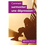 Comment surmonter une dépression ? (Équilibre t. 3) (French Edition)