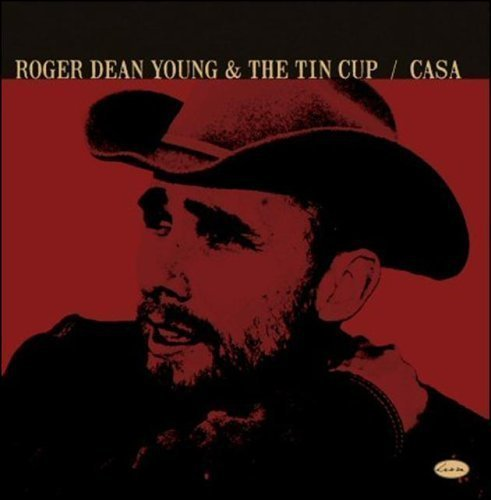 Casa by Dean Roger Young & The Tin Cup (2013-05-03)