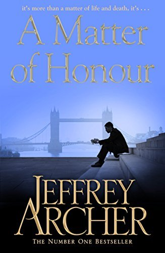 A Matter of Honour by Jeffrey Archer (2012-08-02)