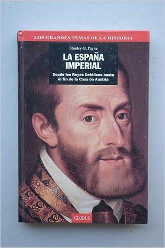 La Espana Imperial: Amazon.es: Payne, Stanley G.: Libros