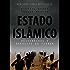 Estado Islâmico: Desvendando o Exército do Terror