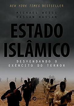 Estado Islâmico: Desvendando o Exército do Terror por [Weiss, Michael, Hassan, Hassan]