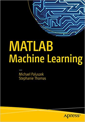 Amazon com: MATLAB Machine Learning eBook: Michael Paluszek