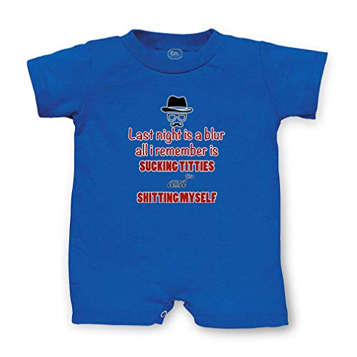 (Last Night is A Blur All I Remember is Sucking Titties and Shitting Myself Taped Neck Boys-Girls Cotton Infant Romper - Royal Blue, 6)