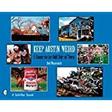 Keep Austin Weird: A Guide to the Odd Side of Town