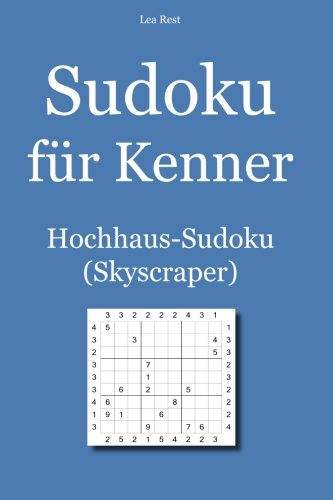 Sudoku für Kenner: Hochhaus-Sudoku (Skyscraper)