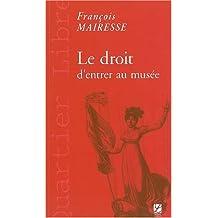 DROIT D'ENTRER AU MUSÉE (LE)