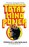 Total Mind Power, Donald L. Wilson, 1462043526