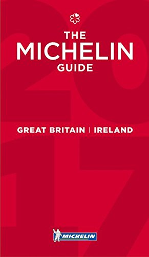 MICHELIN Guide Great Britain & Ireland 2017: Hotels & Restaurants (Michelin Guide/Michelin)...