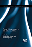 Young Entrepreneurs in Sub-Saharan Africa (Routledge Spaces of Childhood and Youth Series)