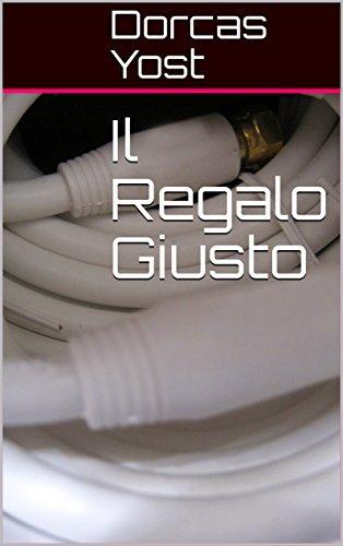 Il Regalo Giusto (Italian Edition)