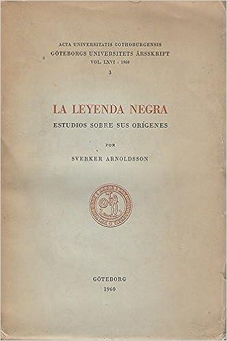 LA LEYENDA NEGRA. Estudios sobre sus orígenes: Amazon.es: Sverker ...