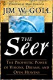 the seer jim goll - The Seer: The Prophetic Power of Visions, Dreams, and Open Heavens by Jim W. Goll, Mark Chironna (Foreword by)