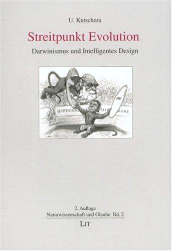 Streitpunkt Evolution: Darwinismus und Intelligentes Desgin