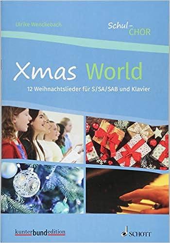 3 Stimmige Weihnachtslieder.Xmas World 12 Weihnachtslieder Für S Sa Sab Und Klavier Chor 3