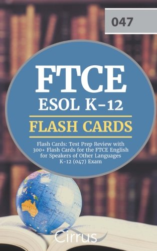FTCE ESOL K-12 Flash Cards: Test Prep Review with 300+ Flash Cards for the FTCE English for Speakers of Other Languages K-12 (047) Exam