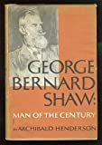 img - for George Bernard Shaw: Man of the century book / textbook / text book