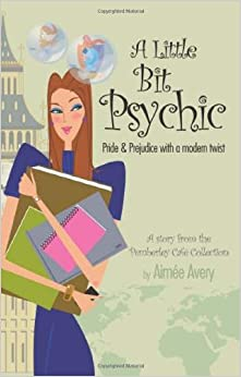 A Little Bit Psychic: Pride and Prejudice with a modern twist