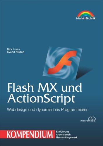 Flash MX und ActionScript - Kompendium Webdesign und dynamisches Programmieren (Kompendium/Handbuch)