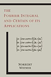 The Fourier Integral and Certain of Its Applications