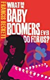 img - for What Did the Baby Boomers Ever Do for Us? book / textbook / text book