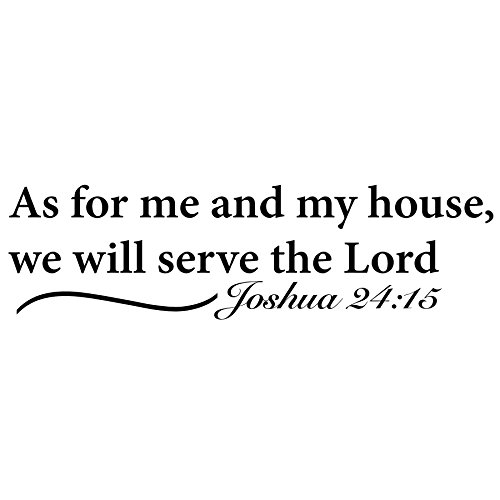 Religious Wall Decal – As for Me and My House We Will Serve the Lord – Joshua 24:15 – 22″ X 6″ Black Katazoom Wall Decals