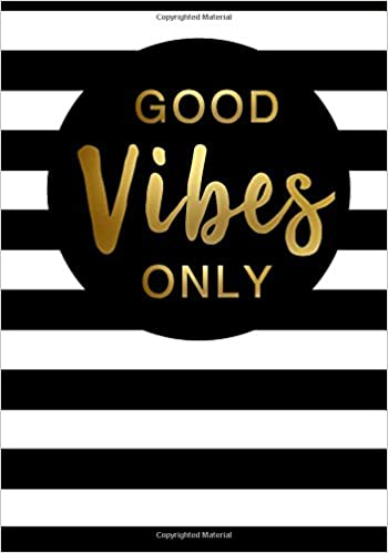 Good Motivational Quotes | Good Vibes Only Inspirational Quote Notebook A5 A Classic Ruled