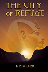 The City of Refuge: Book I of The Memphis Cycle (Volume 1) by D M Wilder (2014-03-23)