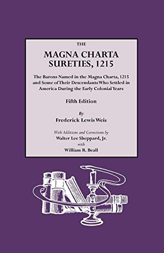 The Magna Charta Sureties, 1215: The Barons Named in the Magna Charta, 1215, and Some of Their Descendants Who Settled in America During the Early Colonial Years