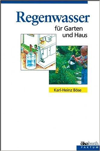Regenwasser Für Garten Und Haus: Amazon.de: Karl H Böse: Bücher