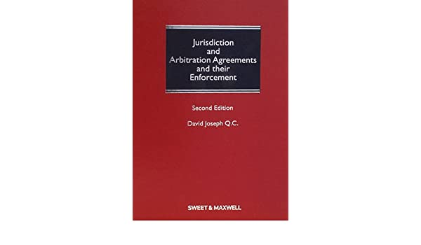 Jurisdiction And Arbitration Agreements And Their Enforcement David