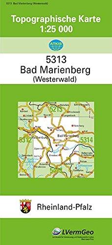 TK25 5313 Bad Marienberg (Ww.): Topographische Karte 1:25000 (Topographische Karten 1:25000 (TK 25) Rheinland-Pfalz (amtlich)) Landkarte – 23. März 2018 3896370057 Deutschland Landkarten und Atlanten Messtischblatt