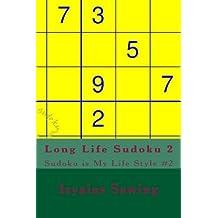 Long Life Sudoku 2: Enjoy Your Life With Sudoku (Sudoku is My Life Style) (Volume 2)